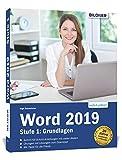 Word 2019 - Stufe 1: Grundlagen: Die leicht verständliche...