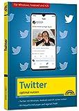Twitter - optimal nutzen - neueste Version 2020 mit allen Funktionen anschaulich...