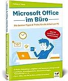 Microsoft Office im Büro: Die besten Tipps & Tricks für die Arbeit am PC. Für...