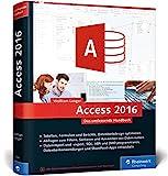 Access 2016: Das umfassende Handbuch. Tabellen, Formulare, Berichte,...