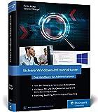 Sichere Windows-Infrastrukturen: Das Handbuch für Administratoren. Die neue...