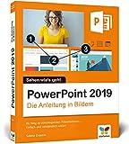 PowerPoint 2019: Die Anleitung in Bildern. Bild für Bild PowerPoint 2016...