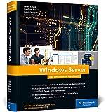 Windows Server: Das umfassende Handbuch von den Microsoft-Experten. Praxiswissen...