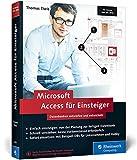 Microsoft Access für Einsteiger: Datenbanken entwerfen und entwickeln lernen...