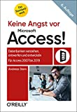Keine Angst vor Microsoft Access!: Datenbanken verstehen, entwerfen und...