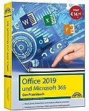 Office 2019 - Das Praxishandbuch: - Word, Excel, PowerPoint und Outlook...