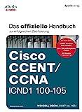 Cisco CCENT/CCNA ICND1 100-105: Das offizielle Handbuch zur erfolgreichen...