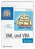 XML und VBA lernen . Anfangen, anwenden, verstehen