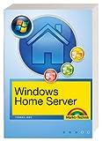 Windows Home Server: Einrichten, Optimieren, Fehler beheben (Sonstige Bücher...