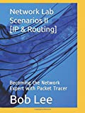 Network Lab Scenarios II [IP & Routing]: Becoming the Network Expert with Packet...