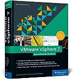 VMware vSphere 7: Das umfassende Handbuch zur Virtualisierung mit vSphere 7