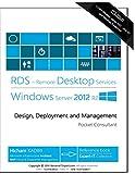 Remote Desktop Services Windows Server 2012 R2: Design, Deployment and...