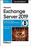 Microsoft Exchange Server 2019 – Das Handbuch: Von der Einrichtung bis zum...
