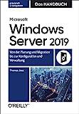 Microsoft Windows Server 2019 – Das Handbuch: Von der Planung und Migration...