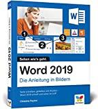 Word 2019: Die Anleitung in Bildern. Komplett in Farbe. Ideal für alle...