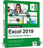 Excel 2019: Die Anleitung in Bildern. Komplett in Farbe. Ideal für alle...