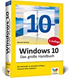 Windows 10: Das große Handbuch. Das Standardwerk für die Praxis. Aktuell inkl....