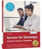 Access für Einsteiger - für die Versionen 2019, 2016, 2013 und 2010: Schritt...