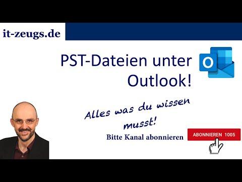 Das Handling von PST-Dateien unter Outlook