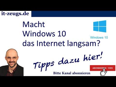 Macht Windows 10 das Internet langsam? Wenn ja, was kann ich dagegen tun?