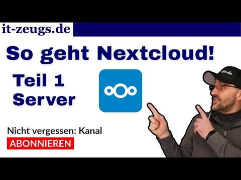 So geht Nextcloud | Teil 1 - Grundinstallation Server