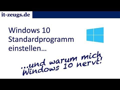 Standardprogramm unter Windows 10 korrekt einstellen - und warum mich Windows 10 nervt