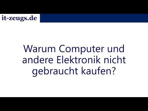 Warum Computer und andere Elektronik nicht gebraucht kaufen?