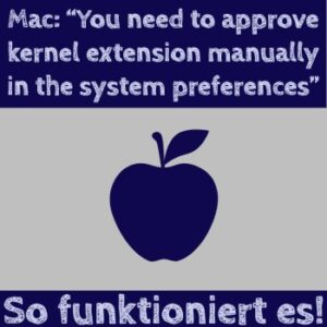 Mac-Programm | You need to approve kernel extension manually in the system preferences
