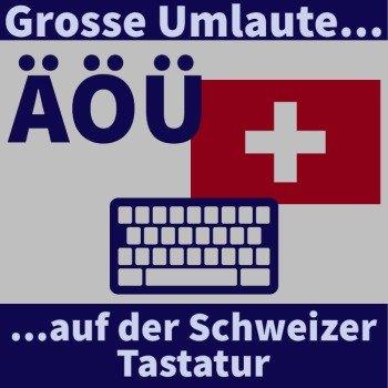 grosse-umlaute-schweiz